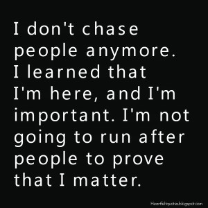 people anymore. I learned that I'm here, and I'm important. I'm not ...