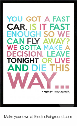 Fast Car - Tracy Chapman. Framed Quote