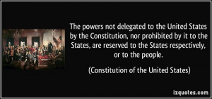 The powers not delegated to the United States by the Constitution, nor ...