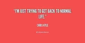 quote-Chris-Kyle-im-just-trying-to-get-back-to-193505_1.png