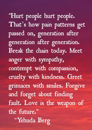 ... Quotes › Yehuda Berg, on love, forgiveness, compassion, and kindness