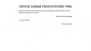 Chuck Lorre Productions/Ernest Hemingway Quote