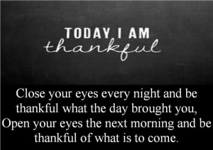 Today I am thankful we made it through another day without losing my ...