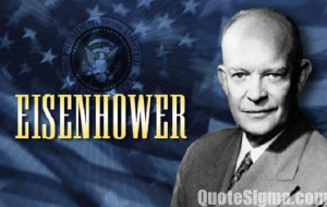Popular Dwight D. Eisenhower Quotes