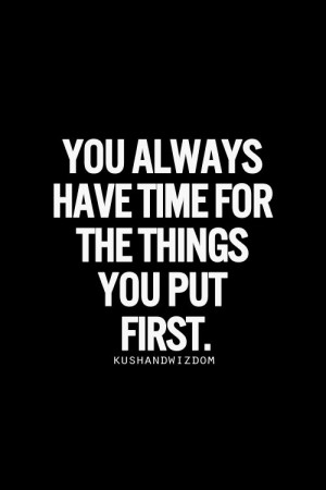 ... Priority, Pictures Quotes, Priority Quotes, Quotes About Be Put First