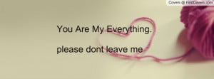 please never leave me quotes