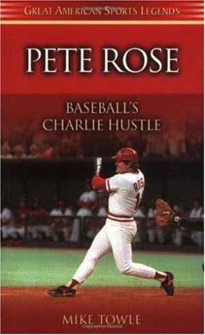 Pete Rose Quotes