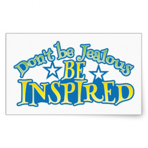 Don't be JEALOUS be INSPIRED! Rectangle Sticker