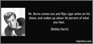 Mr. Burns comes out and flips cigar ashes on his shoes, and makes up ...