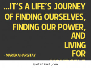 Showing Gallery For Inspiring Quotes On Lifes Journey
