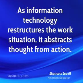 Shoshana Zuboff - As information technology restructures the work ...