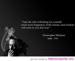take-risk-of-thinking-for-yourself-christopher-hitchens-quotes-sayings ...