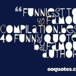 ... 40 famous quotes compilation,best 40 funny quotes by famous authors