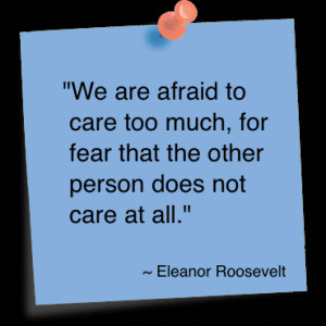 not caring quotes ... care-too-much-for-fear-tha...