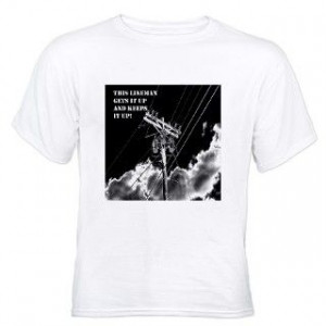 Electrical Lineman T shirts > Lineman Gets it Up Items White T Shirt