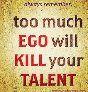 Ego Kills Talent!