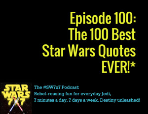 100: The 100 Best Star Wars Quotes EVER!*