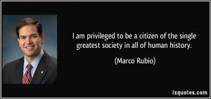 am privileged to be a citizen of the single greatest society in all ...