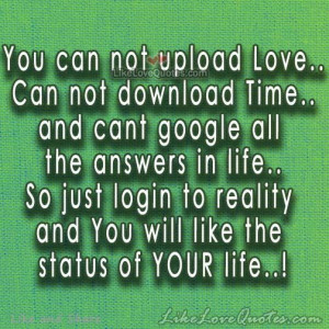You can not upload Love.. Can not download Time..