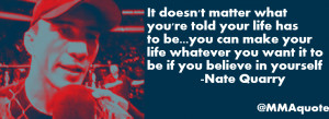 Nate Quarry: You can make your life whatever you want it to be