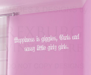 ... Sticker Quote Vinyl Happiness, Giggles, Curls Sassy Girly Girls K51
