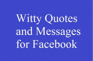 Humorous Facebook Status Updates - Witty Quotes and Messages