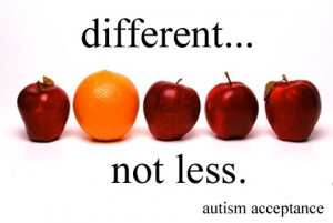 different...not less quote from Temple Grandin - autism acceptance