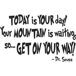 pcs-Dr-Seuss-TODAY-iS-YOUR-day-Your-MOUNTAIN-is-wa-wall-art-font-b ...