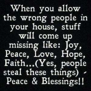 ... Joy, peace, love, Hope, faith(Yes, people steal these things) Peace