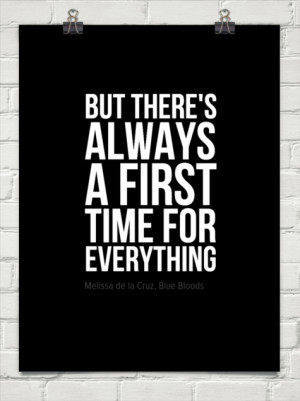But there's always a first time for everything by Melissa de la Cruz ...