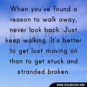 When-you've-found-a-reason-to-walk-away1.jpg