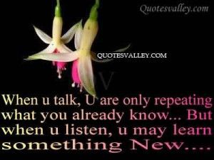 ... Have Two Ears And Only One Mouth To Listen Twice As Much As We Talk