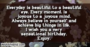 ... big things in life. I wish you a very sensational birthday. Enjoy