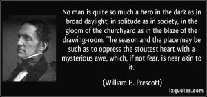 Famous Hero Quotes No man is quite so much a hero