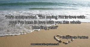... love-with-you-ive-been-in-love-with-you-this-whole-bleeding-year