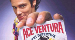 Fuck yeah, Ace Ventura!