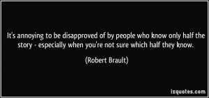 It's annoying to be disapproved of by people who know only half the ...