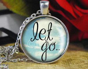 Let Go Inspirational Quote Necklace - Handmade