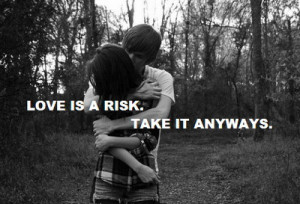 ... Love Picture Quotes , Love risks Picture Quotes , Risk Picture Quotes