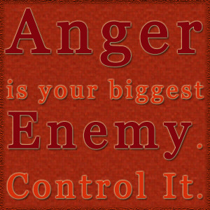 : [url=http://www.imagesbuddy.com/anger-is-your-biggest-enemy-control ...