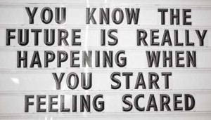 future scared