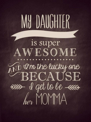 my-daughter-awesome-lucky-momma-quote-pictures-quotes-sayings-pics ...