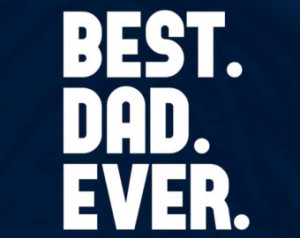 Best Dad ever t shirt dad gift papa gift grandpa gift daddy new dad ...
