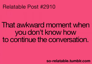 awkward moment true Awkward moment teen quotes relatable so relatable