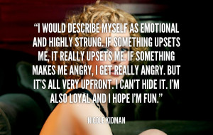 quote-Nicole-Kidman-i-would-describe-myself-as-emotional-and-91128