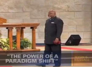 Bishop T.D. Jakes Preaching The Power of a Paradigm Shift