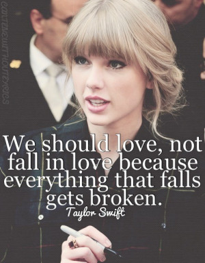 We should love, not fall in love, because everything that falls, get ...