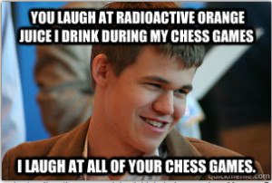 ... Ha. Search magnus carlsen and his orange juice on google images. Lol