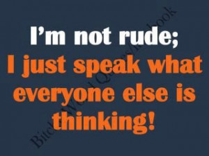 Being rude?