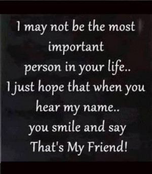 may not be the most important person in your life...